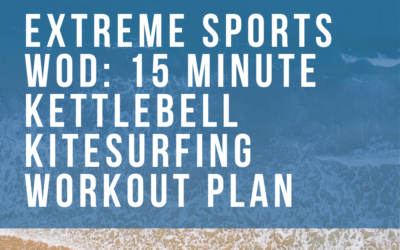 Extreme Sports WOD: 15 Minute Bodyweight & Kettlebell Kiteboarding Workout Plan
