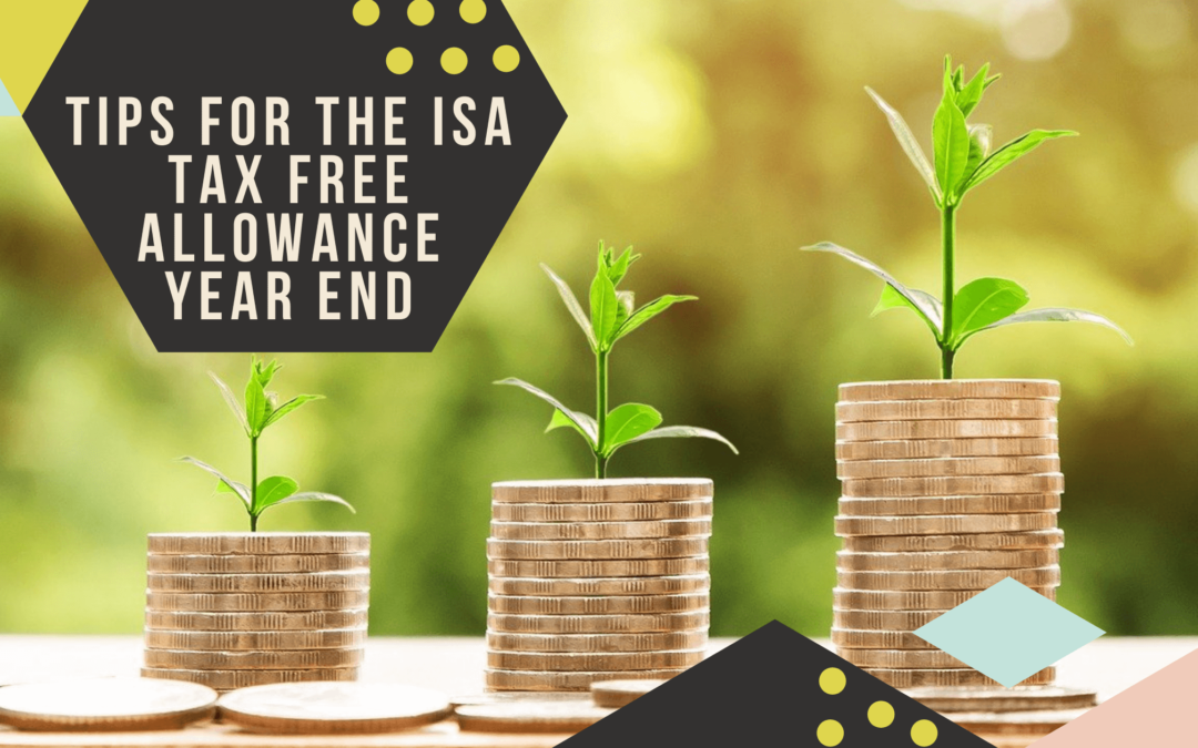 6 Tips Before The ISA Tax Free Allowance Year End